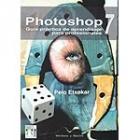 Photoshop 7. Guía práctica de aprendizaje para profesionales