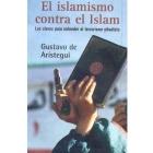 El islamismo contra el Islam. Las claves para entender el terrorismo yidahista