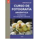 I Curso de fotografía argéntica. Fundamentos de la fotografía tradicional
