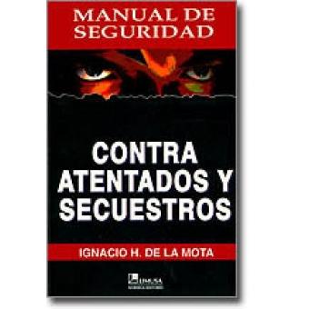 Manual de seguridad contra atentados y secuestros