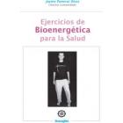 Ejercicios de Bioenergética para la Salud