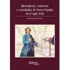 Mercaderes, comercio y consulados de Nueva España en el siglo XVIII