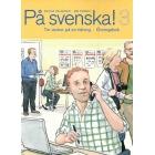 På svenska! 3 Tio veckor på en tidning. Övningsbok