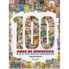 100 años de Bruguera -De El Gato Negro a Ediciones B-