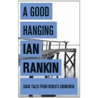 A Good Hanging & Other Stories