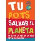 Tu pots salvar el planeta: un dia en la vida de la teva petja ecològica