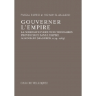 Gouverner l'Empire. La nomination des fonctionnaires provinciaux dans l'empire almohade (Maghreb, 1224-1269)