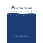 The myth of the intuitive: experimental philosophy and philosophical method