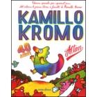 Kamillo Kromo - ed.speciale per i 40 anni