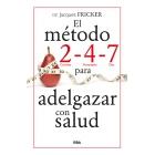 El método 2-4-7 para adelgazar con salud