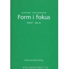 Form i fokus: Facit: Del B