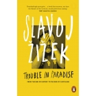 Trouble in Paradise : From the End of History to the End of Capitalism