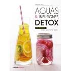 Aguas e infusiones detox. 80 recetas para sentirte bien
