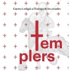 Templers. Guerra i religió a l?Europa de les croades (Cat./Angl./Cast.)