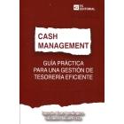 Cash Management. Guía práctica gestión tesorería eficiente