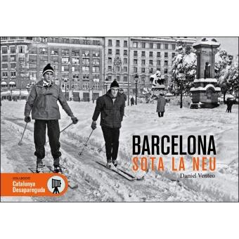 Barcelona sota la neu. Descobreix-la en aquest recull de 160 imatges