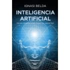 Inteligencia artificial. De los circuitos a las máquinas pensantes