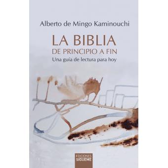 La Biblia de principio a fin: una guía de lectura para hoy