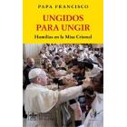 Ungidos para ungir: homilías en la Misa Crismal