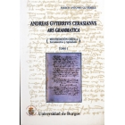 Andreas Gvterrivs Cerasianvs. Ars gramática. (Multiedición crítica. Introducción y Apéndice). 2 Vol.