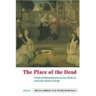 The place of the death (Death and remembrance in late medieval and ear