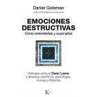 Emociones destructivas. Como entenderlas y superarlas.