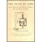 The tests of time : readings in the development of physical theory
