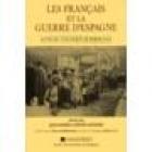 Les français et la guerre d'Espagne:actes du colloque tenu à Perpignan les 28,29 et 30 septembre 1989