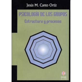 Psicología de los grupos. Estructura y procesos