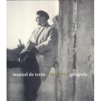 Manuel de Terán 1904-1984. Geógrafo