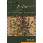 Extravíos de la antropología mexicana