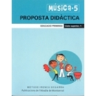 Musica 5. Proposta didàctica. Cicle Superior