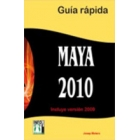 Maya 2010. Guía rápida