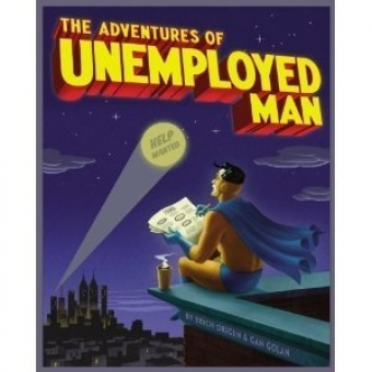 The Adventures of the unemployed man