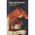 Edvard Munch. El alma pintada