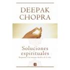 Soluciones espirituales. Respuestas a los mayores desafíos de la vida.
