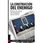 La construcción del enemigo. ETA a la vista de España, 2010-2012