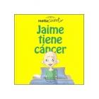 Jaime tiene cáncer