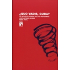 ¿Quo vadis, Cuba? La incierta senda de las reformas