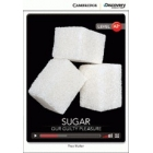 Sugar: Our Guilty Pleasure. Low Intermediate Book with Online Access. Level A2