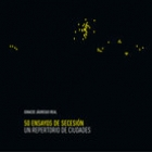 50 ensayos de secesión. Un repertorio de ciudades