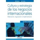 Cultura y estrategia de los negocios internacionales. Elaboración, negociación e implementación
