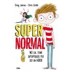 Supernormal. No cal tenir superpoders per ser un heroi