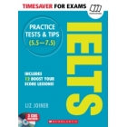 Timesaver for Exams: Ielts Practice Tests And Tips 1 ( 5.5-7.5 / B2-C1 )