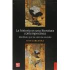 La historia es una literatura contemporánea. Manifiesto por las ciencias sociales
