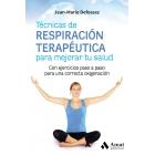Técnicas de respiración terapéutica para mejorar tu salud. Con ejercicios paso a paso para una correcta oxigenación