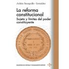 La reforma constitucional. Sujeto y límites del poder constituyente