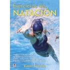 Ejercicios de natación. 176 ejercicios para mejorar las destrezas en todos los estilos, incluyendo: salidas, giros, llegadas...y también en aguas abiertas