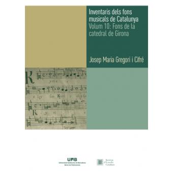 Inventaris dels fons musicals de Catalunya. Volum 10: Fons de la catedral de Girona