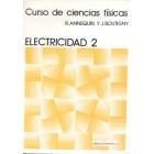 Curso de ciencias físicas. Electricidad II